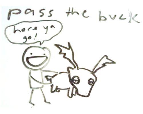 Keep Pasing the Buck